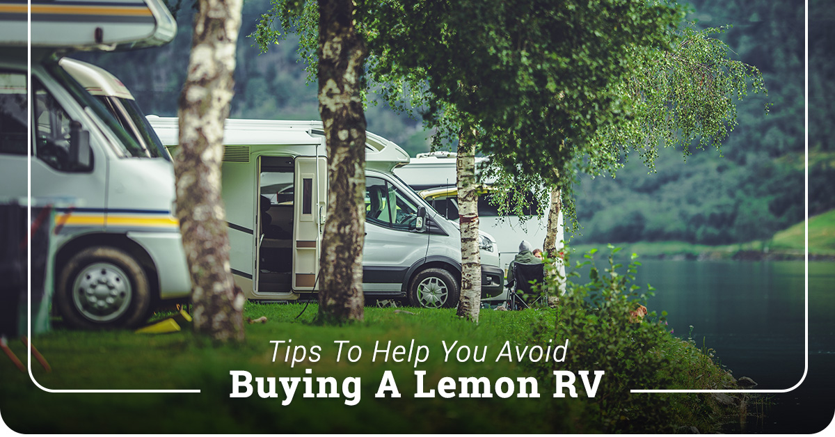 Tips To Help You Avoid Buying A Lemon RV
